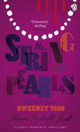 String of Pearls: A Romance, The Original Sweeney Todd by Thomas Preskett Prest
