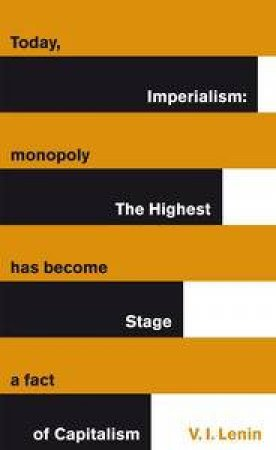 Imperialism: The Highest Stage of Capitalism by V I Lenin
