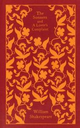 Penguin Clothbound Classics: The Sonnets and A Lover's Complaint by William Shakespeare