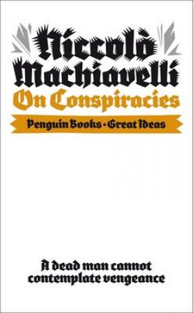 On Conspiracies by Niccolo Machiavelli