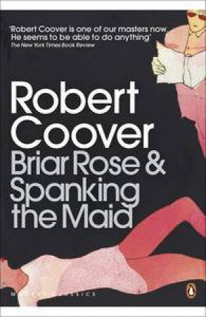 Briar Rose and Spanking the Maid by Robert Coover