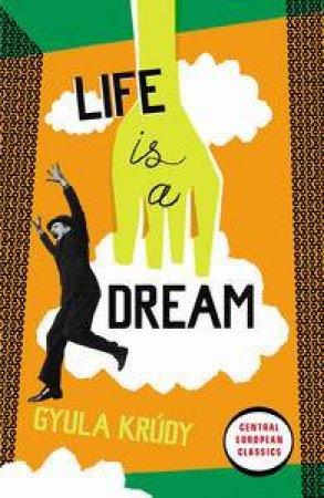 Life is a Dream by Gyula Krudy