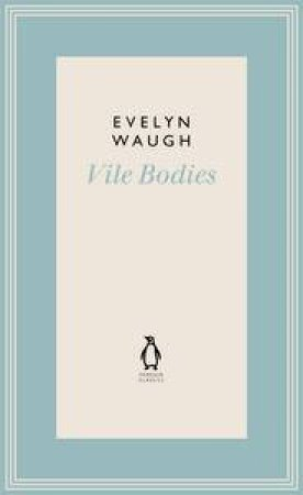 Vile Bodies by Evelyn Waugh
