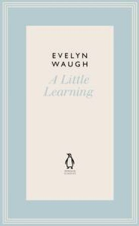 A Little Learning by Evelyn Waugh