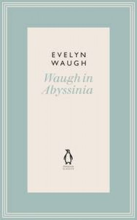 Waugh in Abyssinia by Evelyn Waugh