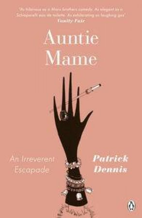 Auntie Mame: An Irreverent Escapade by Patrick Dennis