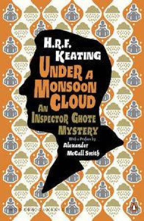 An Inspector Ghote Mystery: Under a Monsoon Cloud by H. R. F. Keating