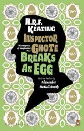 An Inspector Ghote Mystery: Inspector Ghote Breaks an Egg by H. R. F. Keating