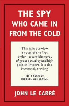 The Spy Who Came in from the Cold  (50th Anniversary Edition) by John Le Carre