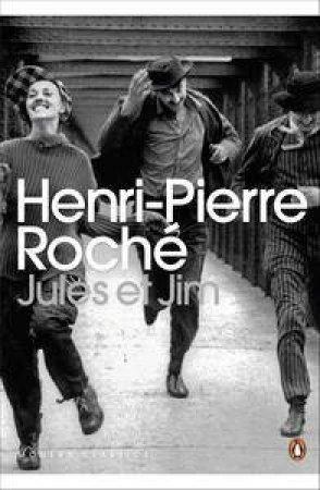 Jules Et Jim by Henri Pierre Roche
