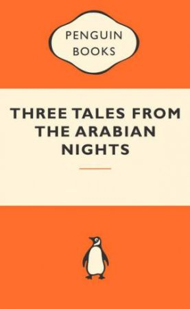Popular Penguins: Three Tales From the Arabian Nights by Malcolm Lyons