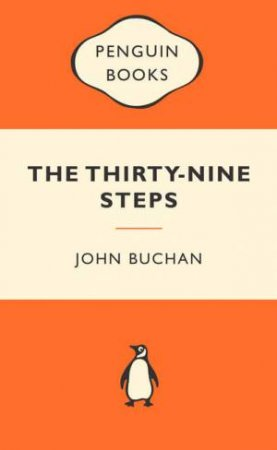Popular Penguins: The Thirty-Nine Steps by John Buchan