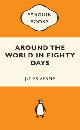 Popular Penguins: Around the World in Eighty Days by Jules Verne