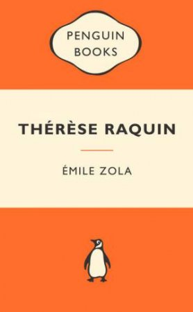 Popular Penguins: Therese Raquin by Emile Zola