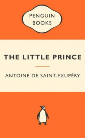 Popular Penguins: Little Prince by Antoine de Saint-Exupery