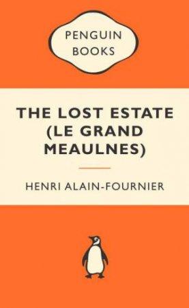 Popular Penguins: The Lost Estate (Le Grand Meaulnes) by Henri Alain-Fournier