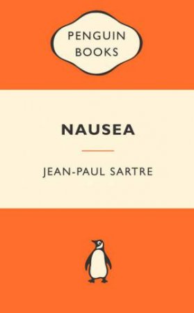 Popular Penguins: Nausea by Jean Paul Sartre