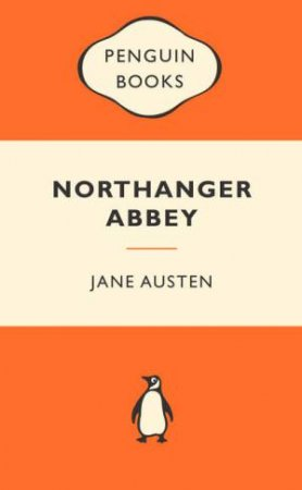 Popular Penguins: Northanger Abbey by Jane Austen
