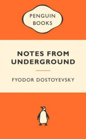 Popular Penguins: Notes from Underground by Fyodor Dostoyevsky