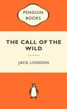 Popular Penguins: Call of the Wild by Jack London