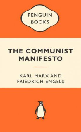 Popular Penguins: The Communist Manifesto by Karl Marx