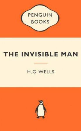 Popular Penguins: The Invisible Man by H G Wells
