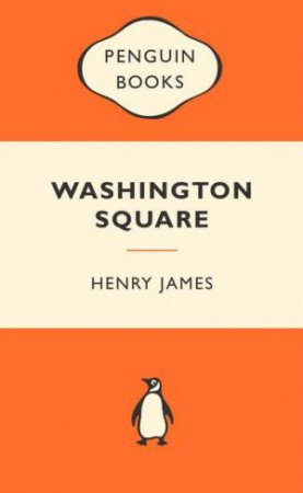 Popular Penguins: Washington Square by Henry James