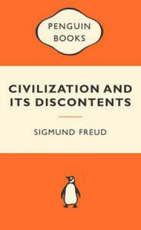 Popular Penguins: Civilisation and its Discontents by Sigmund Freud