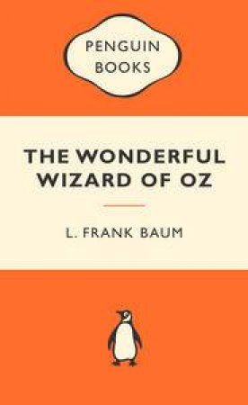 Popular Penguins: The Wonderful Wizard of Oz by L Frank Baum
