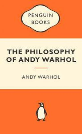 Popular Penguins: The Philosophy of Andy Warhol by Andy Warhol