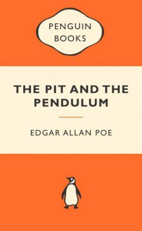 Popular Penguins: The Pit and the Pendulum by Edgar Allan Poe