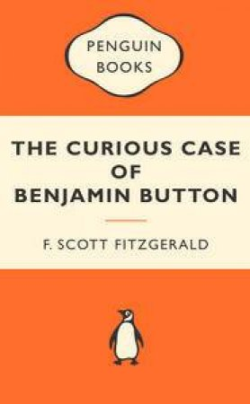 Popular Penguins: The Curious Case of Benjamin Button by F Scott Fitzgerald