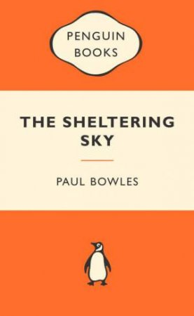 Popular Penguins: The Sheltering Sky by Paul Bowles