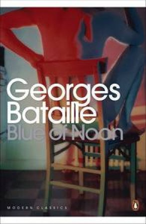 Blue Of Noon by George Bataille