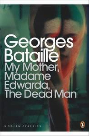 My Mother, Madame Edwarda, The Dead Man by George Bataille