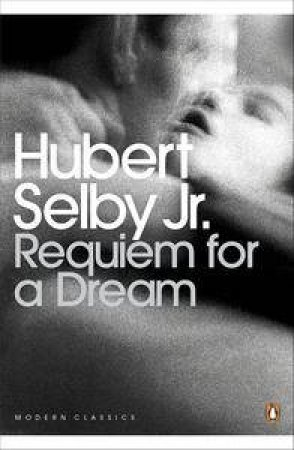 Requiem for a Dream by Hubert Selby Jr