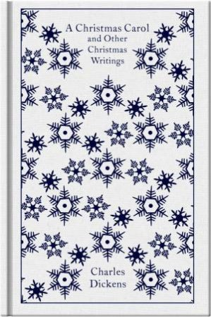 Penguin Clothbound Classics: A Christmas Carol and Other Christmas Writings