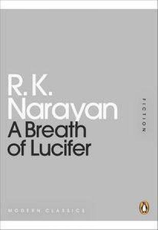 A Breath of Lucifer: Mini Modern Classics by R K Narayan