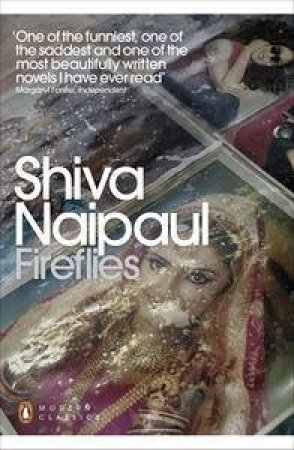 Fireflies by Shiva Naipaul