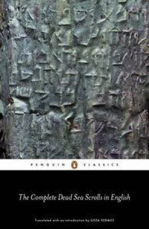 Penguin Classics: The Complete Dead Sea Scrolls in English by Geza Vermes