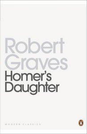 Homer's Daughter by Robert Graves