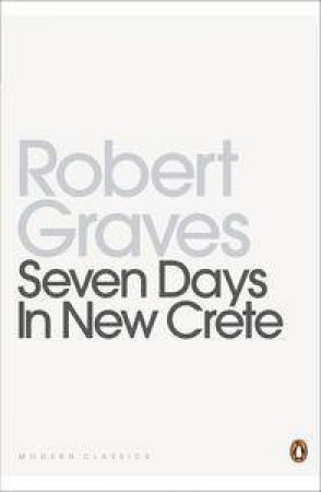 Seven Days in New Crete by Robert Graves