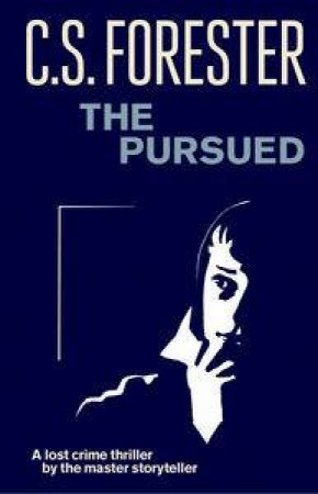 The Pursued by C.S Forester