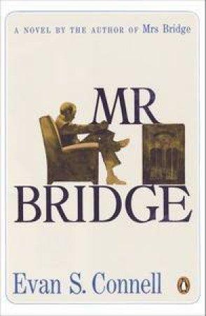 Mr Bridge by Evan S Connell