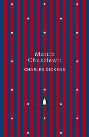Martin Chuzzlewit: Penguin English Library by Charles Dickens