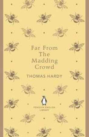 Far From the Madding Crowd: Penguin English Library by Thomas Hardy