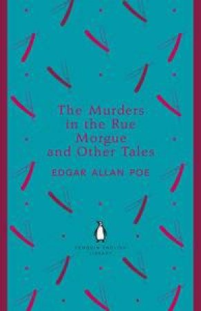 The Murders in the Rue Morgue and Other Tales: Penguin English Library by Edgar Allan Poe