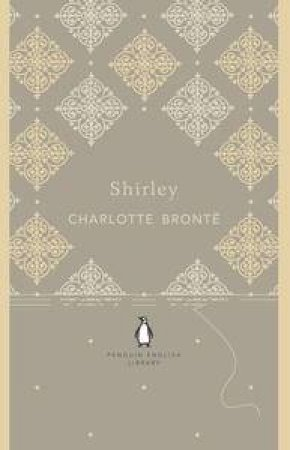Shirley: Penguin English Library by Charlotte Bronte