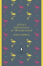 Alices Adventures in Wonderland and Through the Looking Glass Penguin English Library