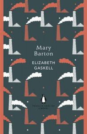 Mary Barton: Penguin English Library by Elizabeth Gaskell